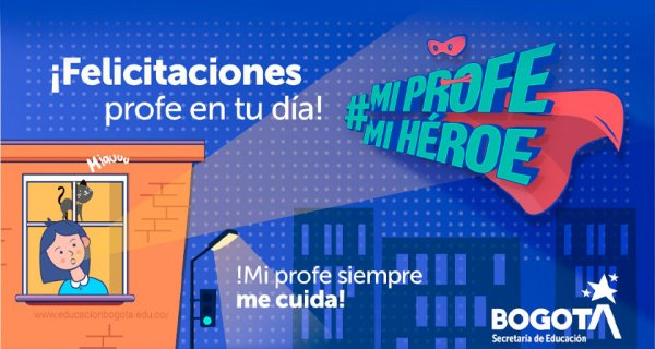 #MiProfeMiHéroe, historias inspiradoras de maestros